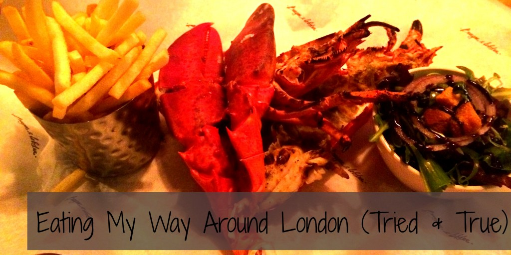 Eating My Way Around London Tried and True