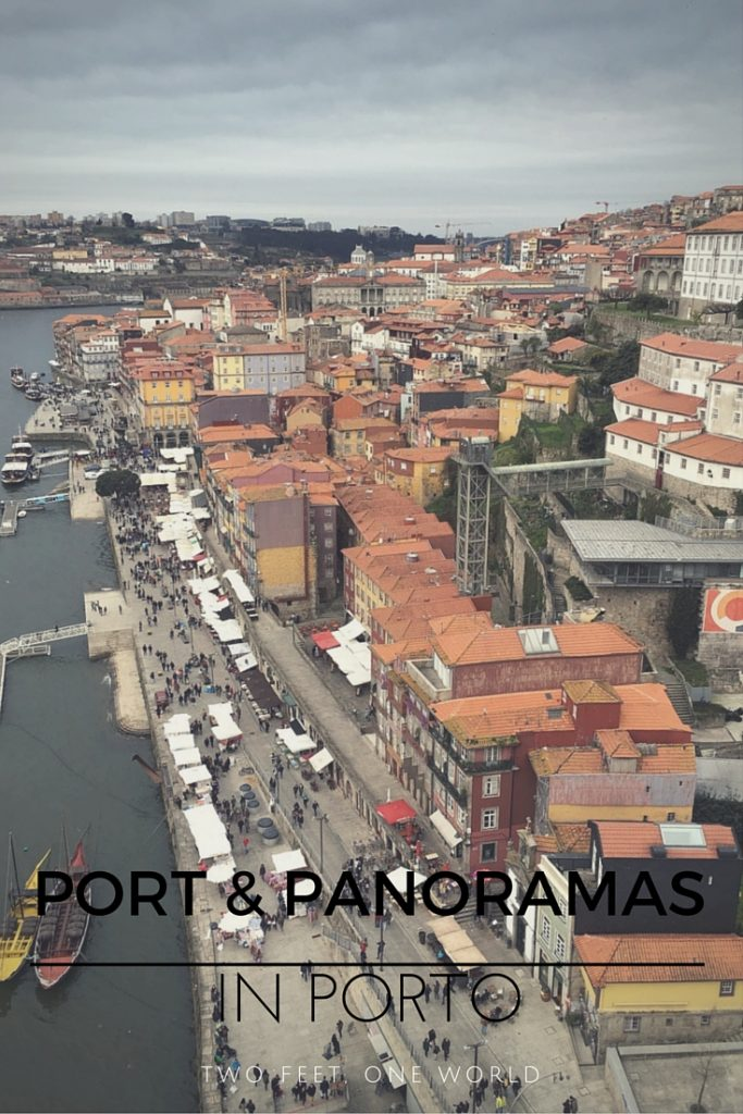 Port & Panoramas in Porto, Portugal - Two Feet, One World