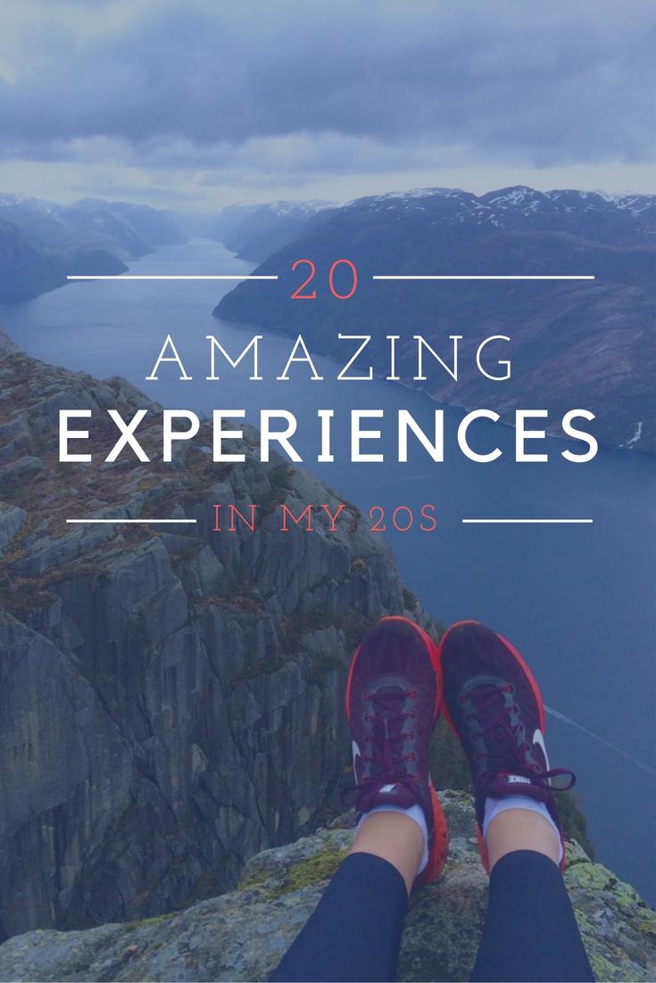 20 Amazing Experiences In My 20s