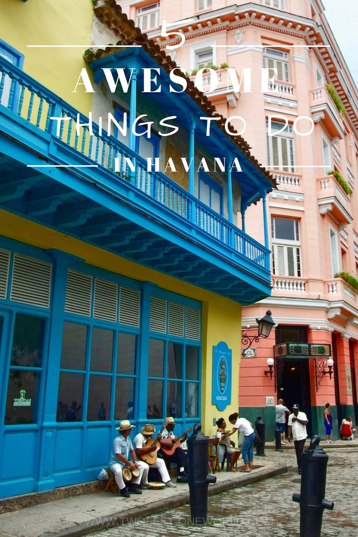 5 Things to Do in Havana, Cuba